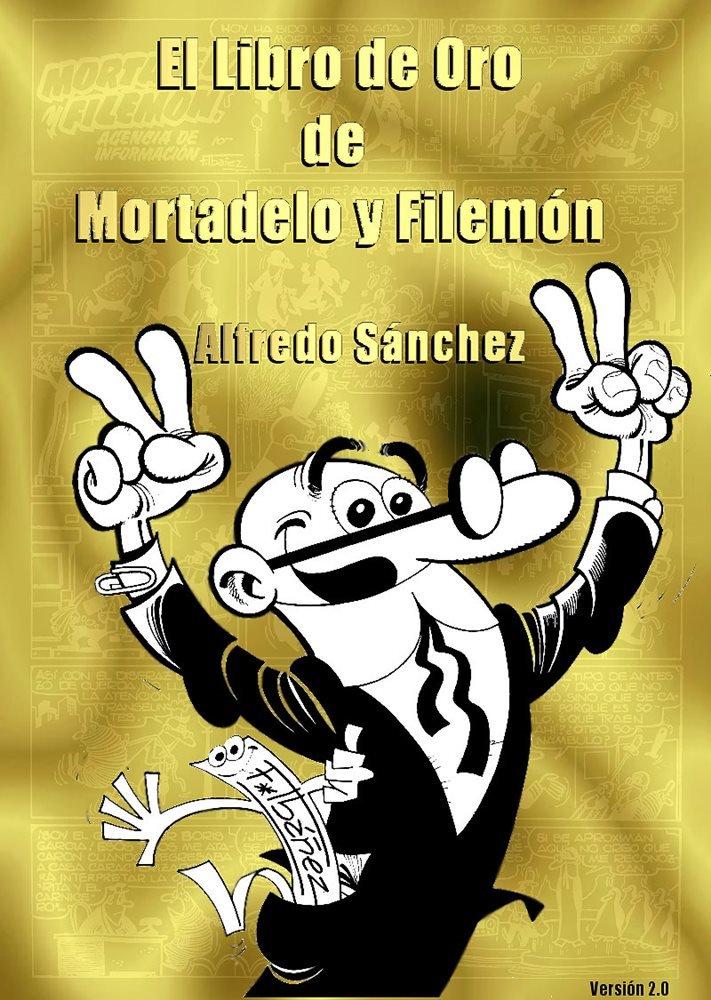 3076aa62d0 El Libro de Oro de Mortadelo y Filemón (La Página NO Oficial de ...