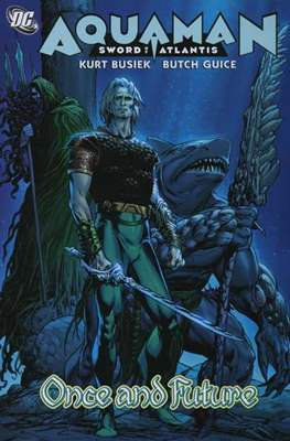 Aquaman Sword of Atlantis - Once and Future