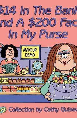 $14 In the Bank and a $200 Face in my Purse: A Cathy Collection