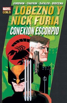 Lobezno y Nick Furia. Conexión Escorpio. Marvel Gold