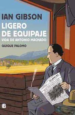 Ligero de equipaje - Vida de Antonio Machado (Cartoné 104 pp) #