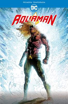 Aquaman: Primera Temporada – Aguas silenciosas (Rústica. 176 páginas. A color) #