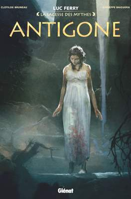 Antigone - La sagesse des mythes