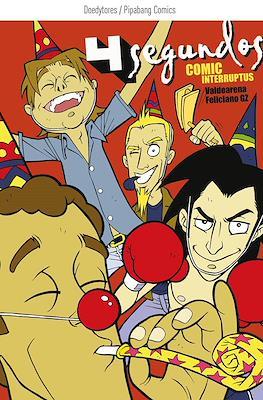 4 Segundos: Comic Interruptus
