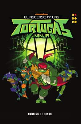 El Ascenso de las Tortugas Ninja (Rústica 72 pp)