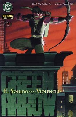 Green Arrow: El sonido de la violencia (2002) #1