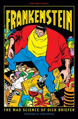 Frankenstein - The Mad Science Of Dick Briefer