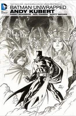 Batman Unwrapped: Andy Kubert
