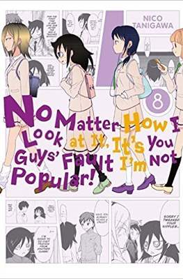 No Matter How I Look at It, It's You Guy's Fault I'm Not Popular! (Paperback) #8