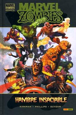 Marvel Zombies. Hambre Insaciable. Marvel Deluxe