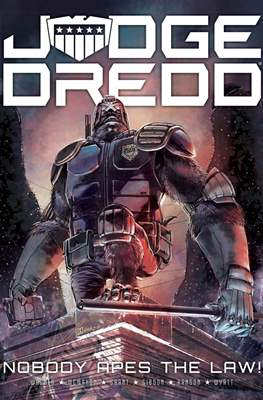 Judge Dredd: Nobody Apes the Law!