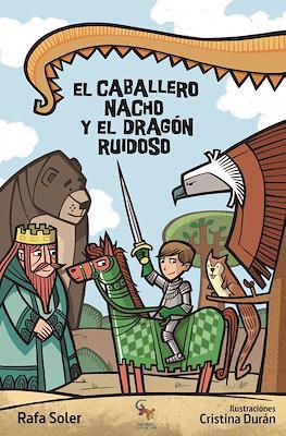El Caballero Nacho y el dragón ruidoso (Cartoné) #