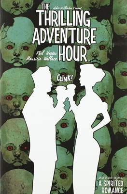 The Thrilling Adventure Hour - A Spirited Romance