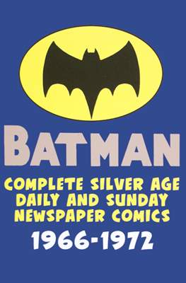 Batman: Complete Silver Age Daily and Sunday Newspaper Comics 1966-1972