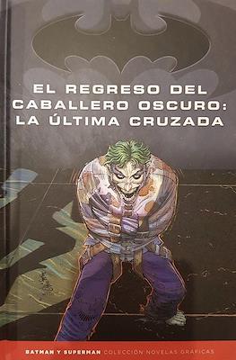 Batman y Superman. Colección Novelas Gráficas El regreso del Caballero Oscuro: La última cruzada