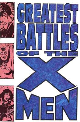 Greatest Battles of The X-Men