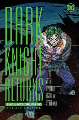 Dark Knight Returns: The Last Crusade - Deluxe Edition