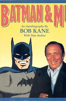 Batman & Me. An Autobiography By Bob Kane