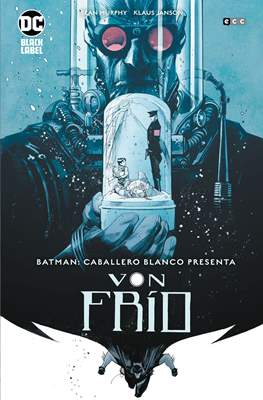 Batman: Caballero Blanco Presenta - Von Frío (Grapa 56 pp) #