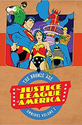 The Justice League of America: The Bronze Age Omnibus (Hardcover 856 pp) #2