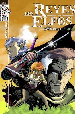 Los Reyes Elfos. Historias de Faerie (Rústica 112-132-128 pp) #1