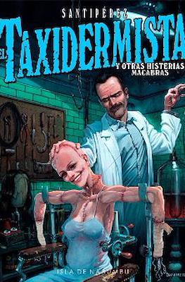 El taxidermista y otras histerias macabras (Cartoné 84 pp)