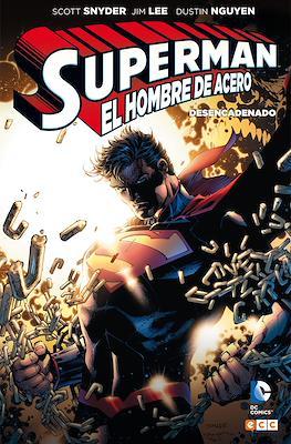 Superman: El Hombre de Acero. Desencadenado