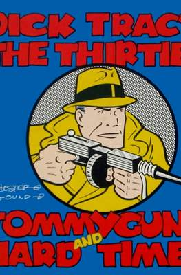 Dick Tracy, the Thirties: Tommyguns and Hard Times