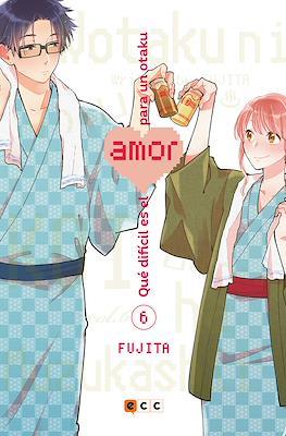 Qué difícil es el amor para un otaku (Rústica) #6
