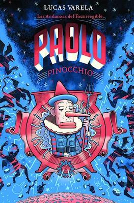 Las Andanzas del Incorregible Paolo Pinocchio