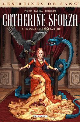 Catherine Sforza : La lionne de Lombardie - Les Reines de Sang