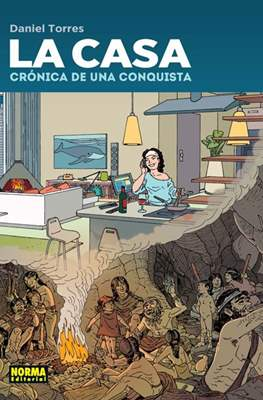La casa: crónica de una conquista