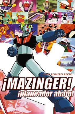¡Mazinger! ¡Planeador abajo!