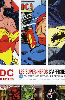 DC Comics. Les super-héros s'affichent. 100 couvertures mytiques détachables