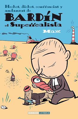 Bardín el Superrealista. Hechos, dichos, ocurrencias y andanzas de Bardín el Superrealista