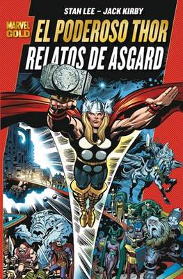 El Poderoso Thor. Relatos de Asgard. Marvel Gold