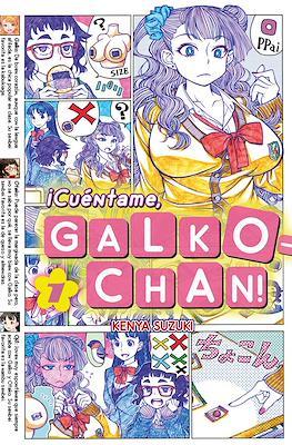 ¡Cuéntame, Galko-chan! (Rústica) #1