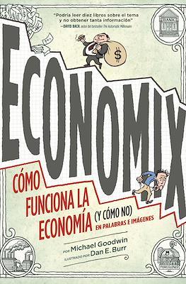 Economix. Cómo funciona la economía (y cómo no) en palabras e imágenes