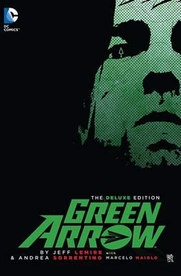 Green Arrow By Jeff Lemire & Andrea Sorrentino The Deluxe Edition