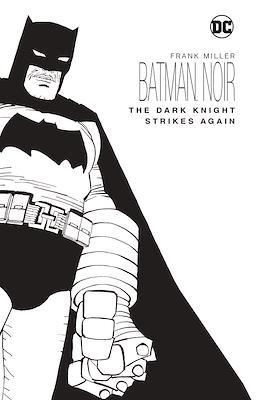 Batman Noir. The Dark Knight Strikes Again