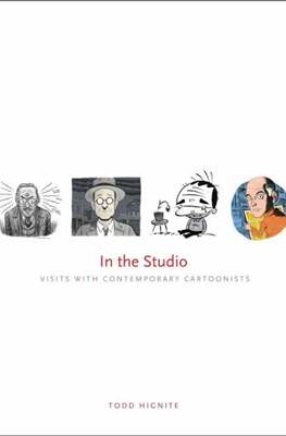 In the Studio: Visits with Contemporary Cartoonists