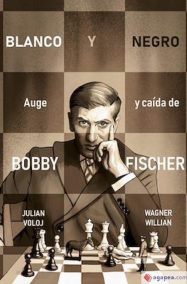 Blanco y Negro. Auge y caída de Bobby Fisher (Rústica 224 pp)
