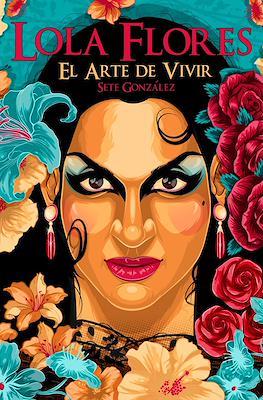 Lola Flores: El Arte de Vivir