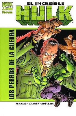 El Increíble Hulk. Los perros de la guerra