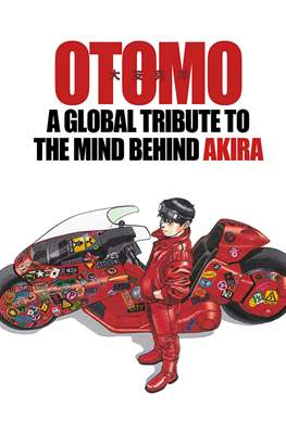 Otomo. A Global Tribute to the Mind Behind Akira