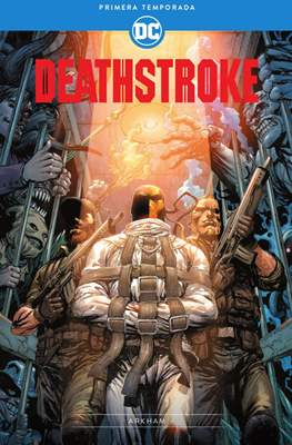 Deathstroke: Primera Temporada – Prisionero en Arkham (Rústica 264 pp) #