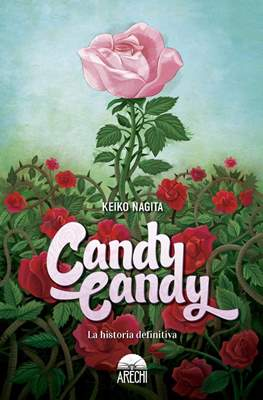 Candy Candy. La Historia Definitiva (Cartoné 416 pp) #