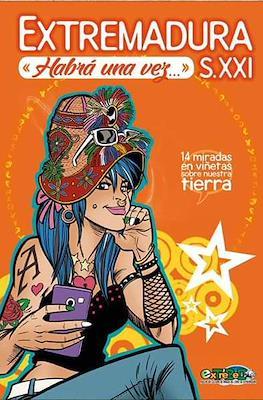 Extremadura s. XXI. Habrá una vez... (Cartoné 160 pp) #