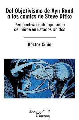 Del Objetivismo de Ayn Rand a los cómics de Steve Ditko. Perspectiva contemporánea del héroe en Estados Unidos (Rústica 430 pp) #