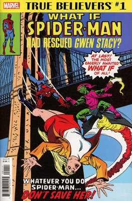 True Believers: What If Spider-Man Had Rescued Gwen Stacy?